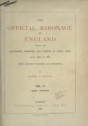Cover of: The official baronage of England, showing the succession, dignities, and offices of every peer from 1066 to 1885 by James William Edmund Doyle