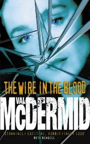 Cover of: The Wire in the Blood by Val McDermid