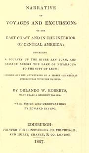 Cover of: Narratives Of Voyages And Excursions On The East Coast And In The Interior Of Central America by Orlando W. Roberts