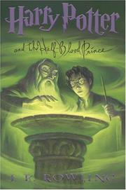 Cover of: Harry Potter and the half-blood prince by J. K. Rowling