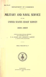 Cover of: Military and naval service of the United States Coast survey 1861-1865 by U.S. Coast and Geodetic Survey.