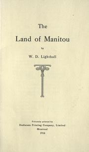 Cover of: The land of Manitou by Lighthall, W. D.