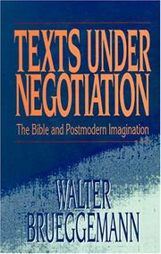 Cover of: Texts under negotiation by Walter Brueggemann