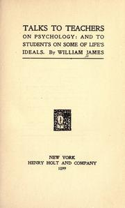Cover of: Talks to teachers on psychology by William James
