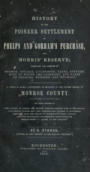 Cover of: History of the pioneer settlement of Phelps and Gorham's purchase, and Morris' reserve by O. Turner