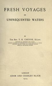 Cover of: Fresh voyages on unfrequented waters by T. K. Cheyne