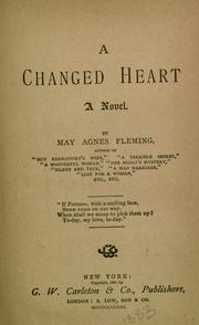 Cover of: A changed heart by May Agnes Fleming