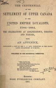 Cover of: The centennial of the settlement of Upper Canada by the United Empire Loyalists, 1784-1884 by United Empire Loyalists Centennial Committee (Toronto, Ont.)