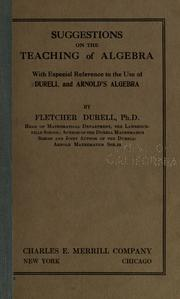 Cover of: Suggestions on the teaching of algebra by Durell, Fletcher