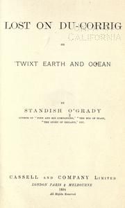 Cover of: Lost on Du-Corrig or, 'Twixt earth and ocean by O'Grady, Standish
