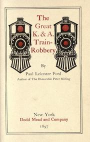 Cover of: The great K. & A. [train] robbery by Paul Leicester Ford
