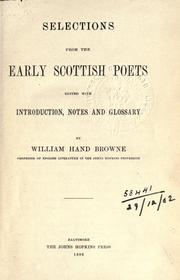 Cover of: Selections from the early Scottish poets, with introd., notes and glossary by William Hand Browne