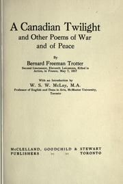 Cover of: A Canadian twilight and other poems of war and of peace by Bernard Freeman Trotter