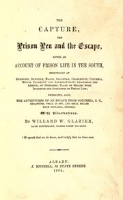 Cover of: The capture, the prison pen, and the escape by Willard W. Glazier