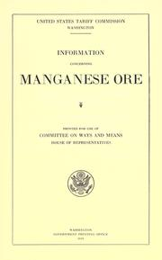 Cover of: Information concerning manganese ore by United States Tariff Commission.