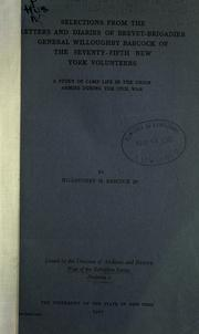 Cover of: Selections from the letters and diaries of Brevet-Brigadier General Willoughby Babcock of the Seventy-fifth New York Volunteers by Willoughby Babcock