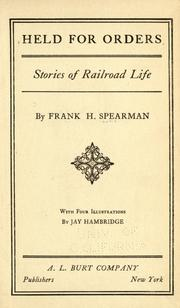 Cover of: Held For Orders by Frank H. Spearman