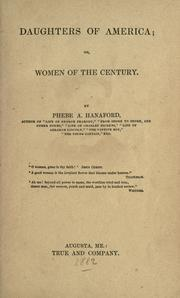 Cover of: Daughters of America, or, Women of the century by Phebe A. Hanaford