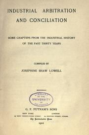 Cover of: Industrial arbitration and conciliation by Josephine Shaw Lowell