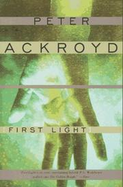 Cover of: First light by Peter Ackroyd