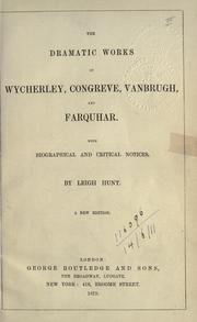 Cover of: The dramatic works of Wycherley, Congreve, Vanbrugh, and Farquhar by Leigh Hunt