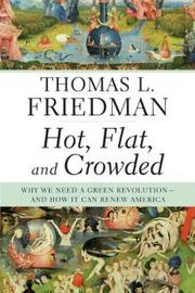 Cover of: Hot, flat, and crowded by Thomas L. Friedman, Thomas L. Friedman