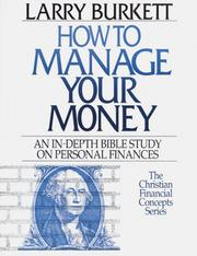 Cover of: How to Manage Your Money by Larry Burkett