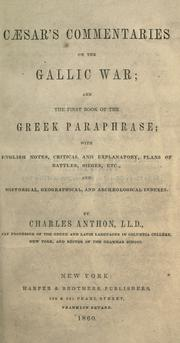 Cover of: Caesar&#39;s commentaries on the Gallic war ; and, The first book of the Greek paraphrase by Julius Caesar