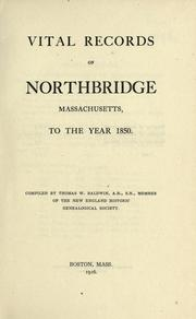 Cover of: Vital records of Northbridge, Massachusetts, to the year 1850 by Northbridge (Mass. : Town)