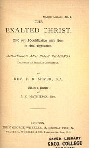 Cover of: The exalted Christ and our identification with Him in His exaltation by Meyer, F. B.