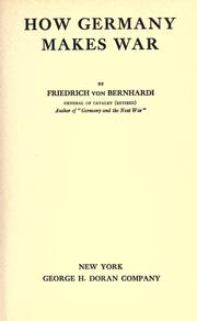 Cover of: How Germany makes war by Friedrich von Bernhardi