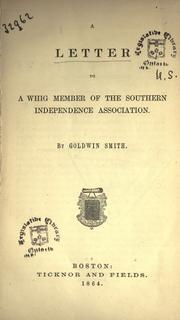 Cover of: A letter to a Whig member of the Southern Independence Association by Goldwin Smith