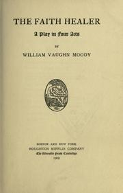 Cover of: The faith healer by William Vaughn Moody