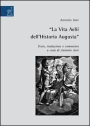 Cover of: La vita Aelii dell&#39;Historia Augusta by Antonio Aste