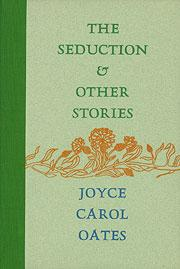 Cover of: The seduction & other stories by Joyce Carol Oates