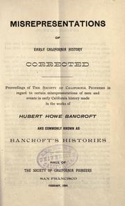 Cover of: Misrepresentations of early California history corrected by Society of California Pioneers.