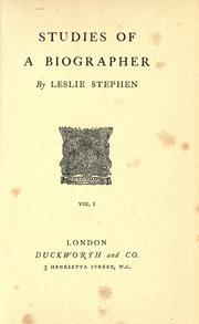 Cover of: Studies of a biographer by Stephen, Leslie Sir
