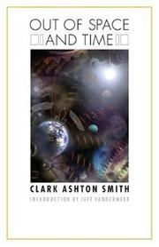 Cover of: Out of Space and Time (Bison Frontiers of Imagination) by Clark Ashton Smith