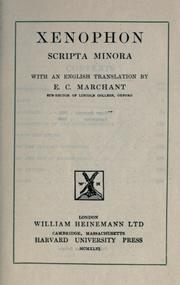 Cover of: Scripta minora, with an English translation by E.C. Marchant by Xenophon