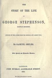 Cover of: The story of the life of George Stephenson, railway engineer by Samuel Smiles