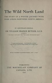 Cover of: The wild north land by Butler, William Francis Sir