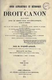 Cover of: Cours alphabétique et méthodique de droit canon mis en rapport avec le droit civil ecclésiastique, ancien et moderne .. by M. André