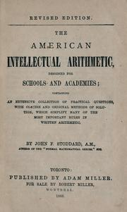 Cover of: The American intellectual arithmetic designed for schools and academies by John F. Stoddard
