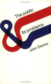 Cover of: The public and its problems by John Dewey