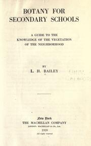 Cover of: Botany for secondary schools by L. H. Bailey