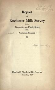 Report of the Rochester Milk Survey (1919 ) Rochester (N.Y.) Common council. Committee on public safety