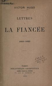 Cover of: Lettres a   la fiance e, 1820-1822 by Victor Hugo