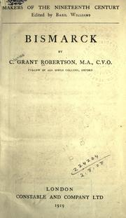 Cover of: Bismarck by Robertson, Charles Grant Sir