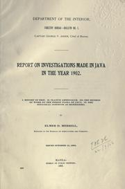Cover of: Report on investigations made in Java in the year 1902 by Elmer Drew Merrill