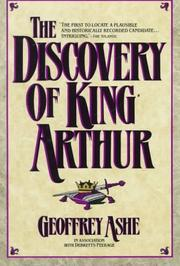 Cover of: The discovery of King Arthur by Geoffrey Ashe